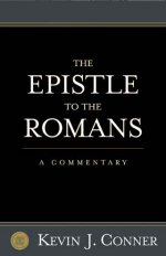 The Epistle To The Romans by Kevin J Conner