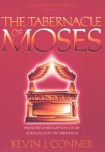 The Tabernacle Of Moses by Kevin J Conner