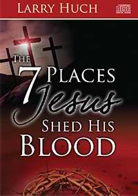 7 Places Jesus Shed His Blood CD Series