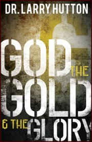 God, the Gold, and the Glory