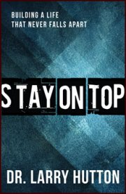 Stay on Top: Building a Life that Never Falls Apart