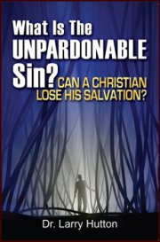 What is the Unpardonable Sin? Can a Christian Lose His Salvation