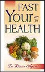 Fast Your Way To Health by Lee Bueno-Aguer