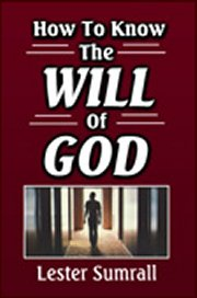 How to Know the Will of God by Lester Sumrall