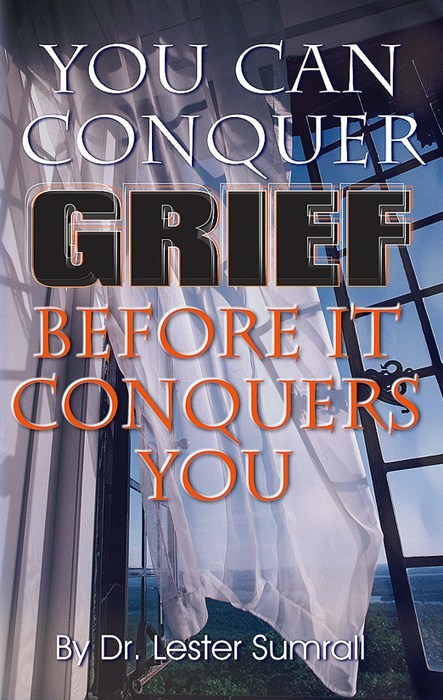 You Can Conquer Grief Before It Conquers You