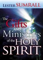 The Gifts and Ministries of the Holy Spirit by Lester Sumrall