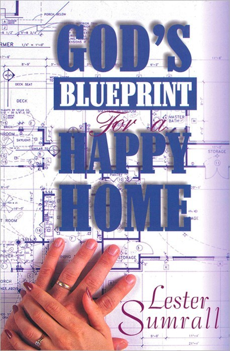 God\'s Blueprint For a Happy Home