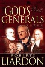 God's Generals: The Revivalists by Roberts Liardon