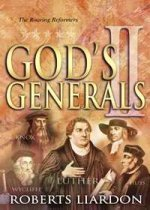 God's Generals: The Roaring Reformers by Roberts Liardon