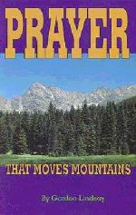 Prayer That Moves Mountains by Gordon Lindsay