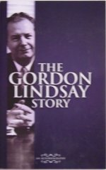 The Gordon Lindsay Story by Gordon Lindsay