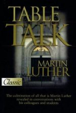 Martin Luther: Table Talk by Martin Luther