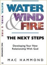 Water, Wind, & Fire, The Next Steps by Mac Hammond