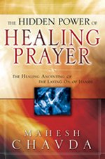 Hidden Power of Healing Prayer, The by Mahesh Chavda