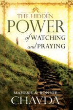 The Hidden Power of Watching and Praying by Mahesh & Bonnie Chavda