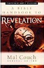 A Bible Handbook To Revelation by Mal Couch
