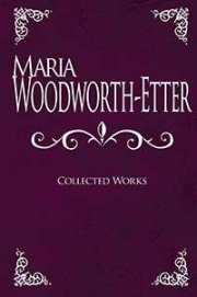 Maria Woodworth-Etter: Collected Works