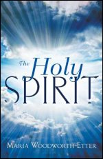 The Holy Spirit by Maria Woodworth-Etter