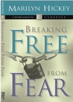 Breaking Free From Fear by Marilyn Hickey