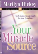 Your Miracle Source by Marilyn Hickey