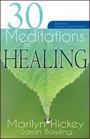 30 Meditations on Healing by Marilyn Hickey