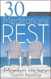 30 Meditations on Rest