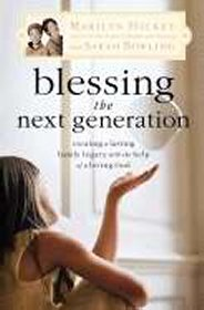 Blessing the Next Generation by Marilyn Hickey and Sarah Bowling