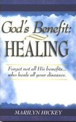 God's Benefit: Healing by Marilyn Hickey