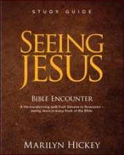 Seeing Jesus Bible Encounter Study Guide by Marilyn Hickey