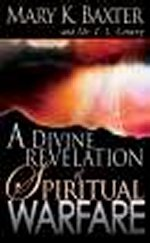 A Divine Revelation of Spiritual Warfare by Mary K Baxter