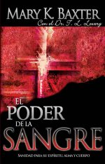 EL PODER DE LA SANGRE (Power of the Blood) by Mary K Baxter