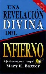 UNA REVELACION DIVINA DEL INFIERNO (Divine Revelation of Hell) by Mary K Baxter
