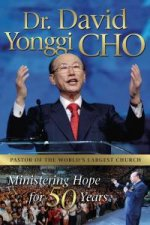 Ministering Hope for 50 Years by David Yonggi Cho
