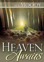 Heaven Awaits by D L Moody