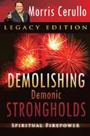 Demolishing Demonic Strongholds-Legacy Edition