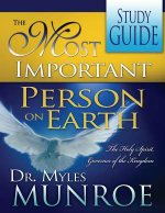 The Most Important Person on Earth Study Guide by Dr Myles Munroe