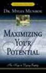 Maximizing Your Potential by Dr Myles Munroe