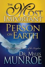 The Most Important Person on Earth by Dr Myles Munroe