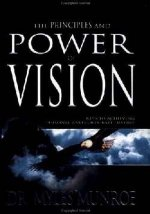 The Principles and Power of Vision by Dr Myles Munroe