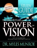 The Principles and Power of Vision Study Guide by Dr Myles Munroe