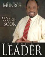 Becoming A Leader Workbook by Dr Myles Munroe
