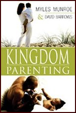 Kingdom Parenting by Dr Myles Munroe