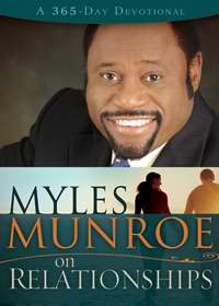 Myles Munroe On Relationships (365 Days Devotional) by Dr Myles Munroe