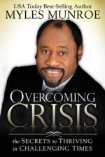 Overcoming Crisis by Dr Myles Munroe
