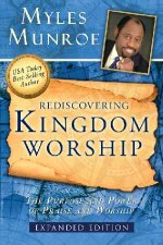 Rediscovering Kingdom Worship by Dr Myles Munroe