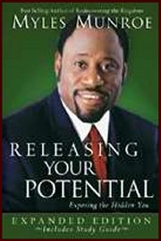 Releasing Your Potential (Expanded Edition W/ Study Guide) by Dr Myles Munroe