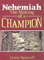 Nehemiah - Making of a Champion-Study Guide