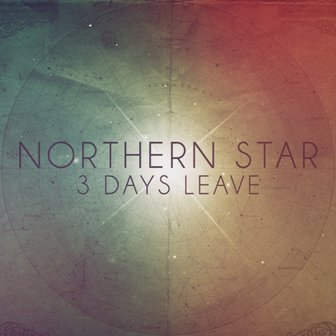 Northern Star EP by 3 Days Leave