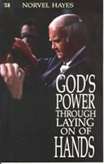 God's Power Through The Laying of Hands