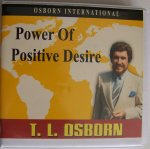 Power of Positive Desire CD by T L Osborn